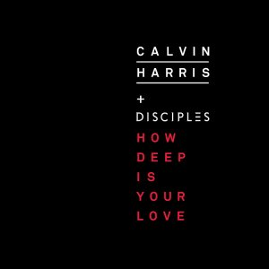 CALVIN HARRIS How deep is your love