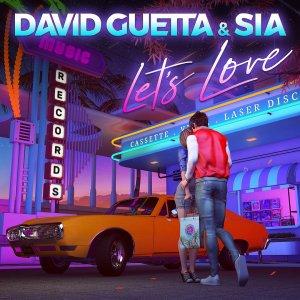 DAVID GUETTA Let's love FEAT. SIA....