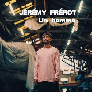 JEREMY FREROT Un homme