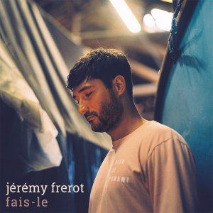 JEREMY FREROT Fais-le