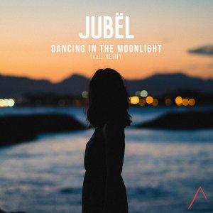 JUBEL Dancing in the moonlight FEAT. NEIMY