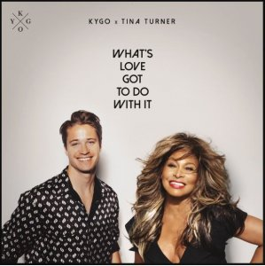 KYGO What's love got to do with it FEAT. TINA TURNER