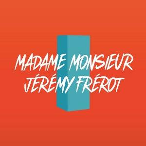 MADAME MONSIEUR Comme un voleur FEAT. JEREMY FREROT