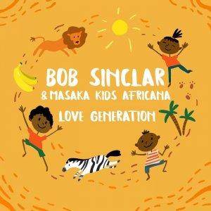 MASAKA KIDS AFRICANA Dancing love generation FEAT. BOB SINCLAR