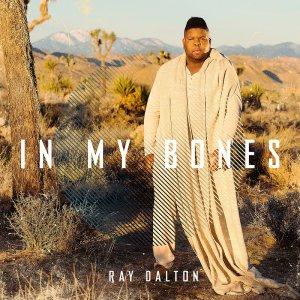 RAY DALTON In my bones