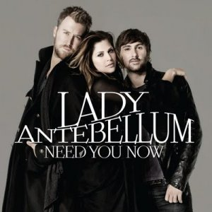 LADY ANTEBELLUM Need you now